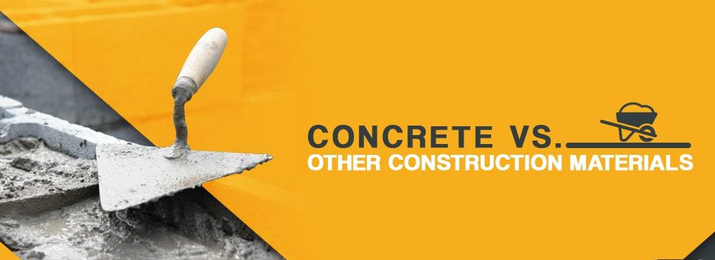 Concrete Vs Other Construction Materials